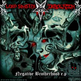 Lord Sinister VS Desolation - Negative Brotherhood (2011)