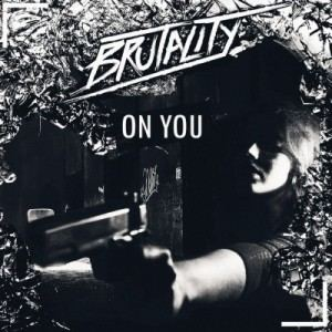 Brutality - On You (2017)