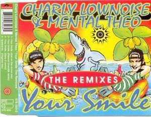 Charly Lownoise & Mental Theo - Your Smile The Remixes (1996)