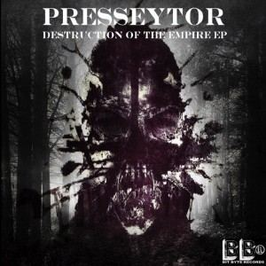PRESSEYTOR - Destruction of The Empire EP (2016)