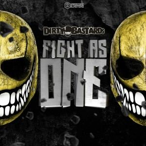 Dirty Bastards - Fight As One (2017)