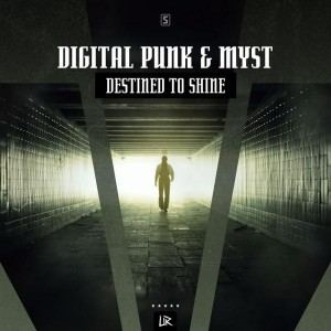 Digital Punk & Myst - Destined To Shine (2017)