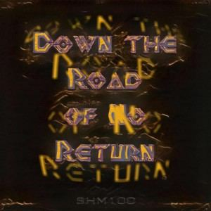 Down The Road of No Return