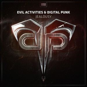Evil Activities & Digital Punk - Jealousy (2016)