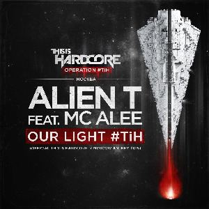 Alien T Ft. MC Alee - Our Light #TiH (2015)