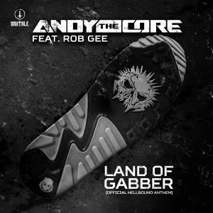 Andy The Core Ft. Rob Gee - Land Of Gabber (Hellbound Anthem 2016) (2016)