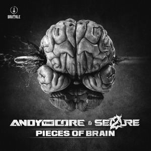 Andy The Core & Sei2ure - Pieces Of Brain (2016)