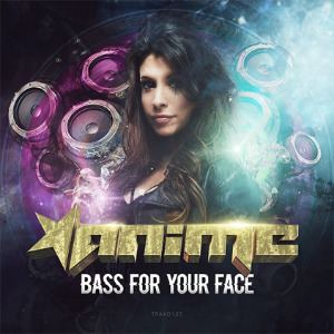 AniMe - Bass For Your Face (2014)
