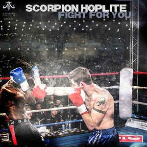 Scorpion Hoplite - Fight For You (2016)