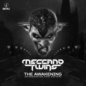 Meccano Twins - The Awakening (Pandemonium 2016 Anthem) (2016)
