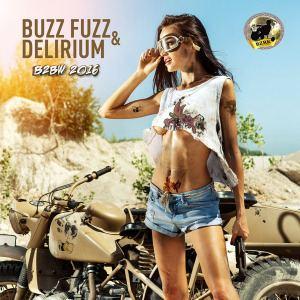 Buzz Fuzz & Delirium - B2BW 2016 (The Remixes) (2016)