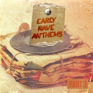 VA - Early Rave Anthems Part 3 (2017)