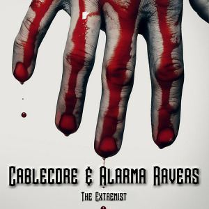 Cablecore & Alarma Ravers - The Extremist (2016)