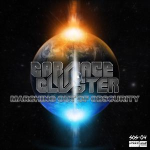 Carnage & Cluster - Marching Out Of Obscurity (2013)