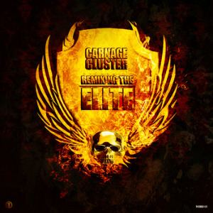 Carnage and Cluster - Remixing The Elite (2012)