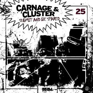 Carnage and Cluster - Submit and Be Spared (2012)