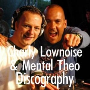 Charly Lownoise & Mental Theo Discography