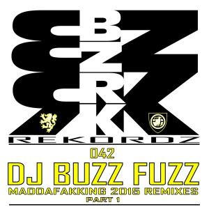 DJ Buzz Fuzz - Maddafakking Remixes Part 1 (2015)