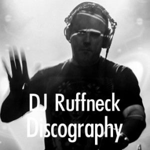 DJ Ruffneck Discography