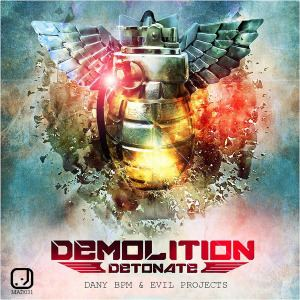 Dany BPM & Evel Projects - Detonate (Demolition Festival Anthems) (2016)
