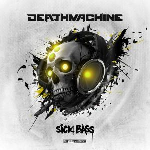 Deathmachine - Sick Bass EP (2015)