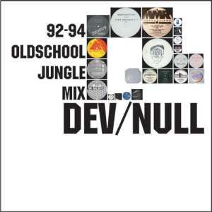 Dev/Null 92-94 Oldschool Jungle Mix on Cock Rock Disco (2007)
