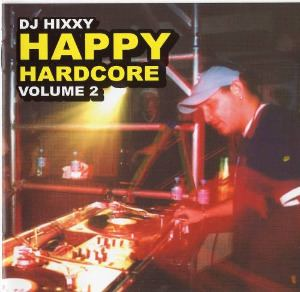 Dj Hixxy - Happy Hardcore Vol 2 (2003)