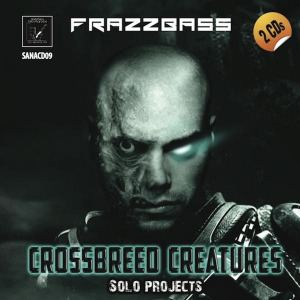 Frazzbass & Subversion - Crossbreed Creatures | Hardsound Army (2013)