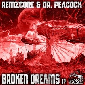 Remzcore & Dr. Peacock - Broken Dreams EP (2017)