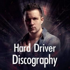 Hard Driver Discography