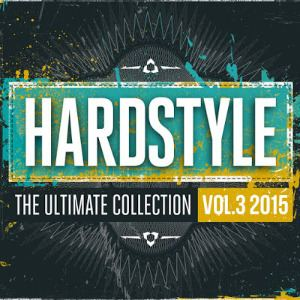 VA - Hardstyle The Ultimate Collection 2015 Vol. 3 (2015)