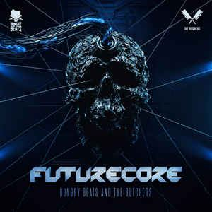 Hungry Beats & The Butchers - Futurecore (The Album) (2016)