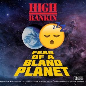 High Rankin - Fear Of A Bland Planet (2017)