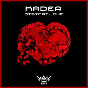 Kader - Distort:love (2015)