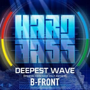 B-Front - Deepest Wave (Official Hard Bass 2017 Anthem) (2017)
