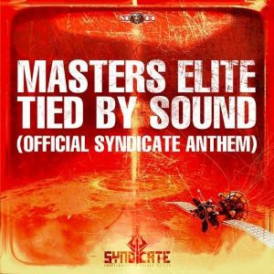 Masters Elite - Tied By Sound (Official Syndicate Anthem) (2012)