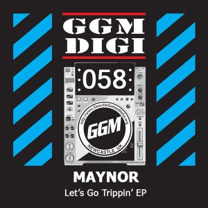 Maynor - Let's Go Trippin' EP (2014)