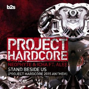 Neophyte and Icha ft Alee - Stand Beside Us (Project Hardcore 2015 Anthem)