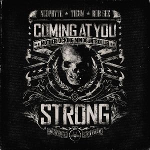 Neophyte and Tieum and Rob Gee - Coming At You Strong (2013)