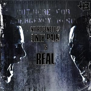 Nitrogenetics - Only Pain Is Real (2013)