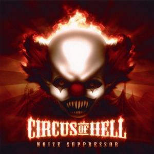 Noize Suppressor - Circus Of Hell (2012)