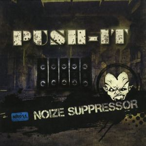 Noize Suppressor - Push It EP (2012)