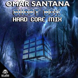 Omar Santana - Ghost Box (Hard Core Mix) (2016)