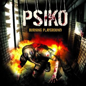 Psiko - Burning Playground (2012)