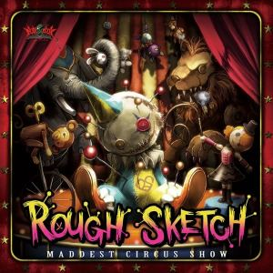 Roughsketch - Maddest Circus Show (2015)