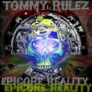 Tommy RuleZ Epicore Reality