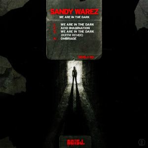 Sandy Warez - We Are In The Dark (2012)