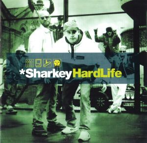 Sharkey - Hard Life (1998)