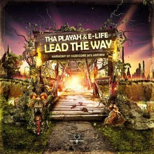 Tha Playah And E-Life - Lead The Way (Harmony of Hardcore 2013 Anthem)
