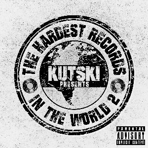 VA - The Hardest Records In The World, Vol. 2 (Mixed by Kutski) (2015)